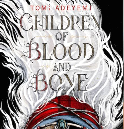 """Acclaimed Novel """"Children of Blood and Bone"""" by Tomi Adeyemi is Out in the World"""